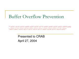 Buffer Overflow Prevention   x31xc0x50x68x2fx2fx73x68x68x2fx62x69x6e x89xe3x50x53x50x54x53xb0x3bx50xcdx80