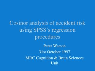 Cosinor analysis of accident risk using SPSS s regression procedures