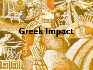 Greek Impact