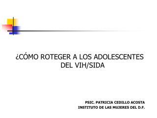 C MO ROTEGER A LOS ADOLESCENTES DEL VIH