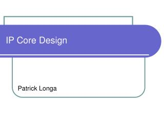 IP Core Design