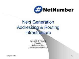 Next Generation  Addressing  Routing Infrastructure