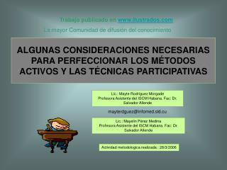 ALGUNAS CONSIDERACIONES NECESARIAS PARA PERFECCIONAR LOS M TODOS ACTIVOS Y LAS T CNICAS PARTICIPATIVAS