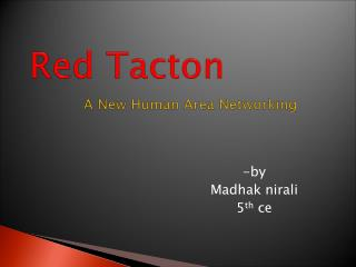 Red Tacton         A New Human Area Networking