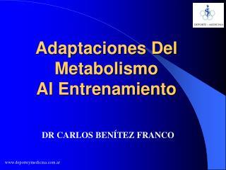 Adaptaciones Del Metabolismo Al Entrenamiento