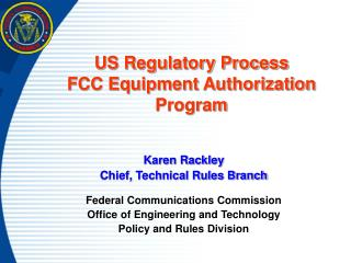 US Regulatory Process FCC Equipment Authorization Program