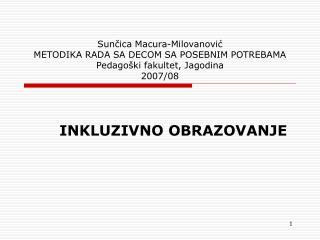 Suncica Macura-Milovanovic METODIKA RADA SA DECOM SA POSEBNIM POTREBAMA Pedago ki fakultet, Jagodina 2007