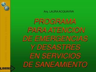 PROGRAMA  PARA ATENCION DE EMERGENCIAS Y DESASTRES EN SERVICIOS DE SANEAMIENTO