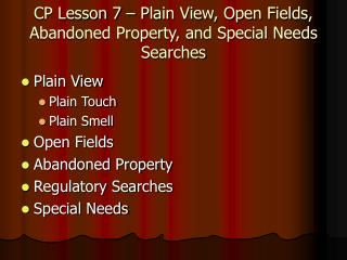 CP Lesson 7   Plain View, Open Fields, Abandoned Property, and Special Needs Searches