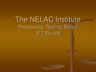 The NELAC Institute Proficiency Testing Board PT Board