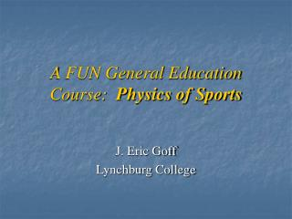 A FUN General Education Course: Physics of Sports