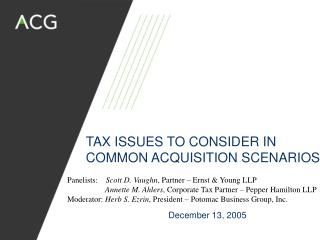 TAX ISSUES TO CONSIDER IN COMMON ACQUISITION SCENARIOS