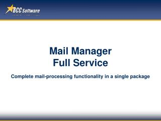 Mail Manager Full Service Complete mail-processing ...