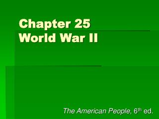 Chapter 25 World War II