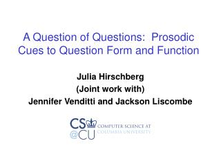 A Question of Questions:  Prosodic Cues to Question Form and Function