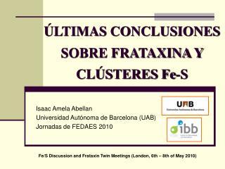 LTIMAS CONCLUSIONES SOBRE FRATAXINA Y CL STERES Fe-S