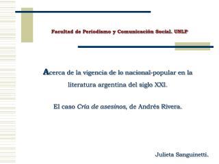 Acerca de la vigencia de lo nacional-popular en la literatura argentina del siglo XXI.   El caso Cr a de asesinos, de An