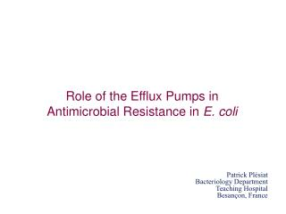 Role of the Efflux Pumps in Antimicrobial Resistance in E. coli