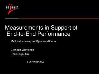 Measurements in Support of  End-to-End Performance