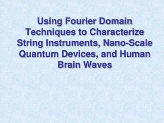 Using Fourier Domain Techniques to Characterize String Instruments ...