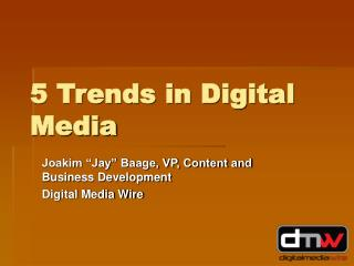 5 Trends in Digital Media