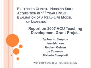 Enhancing Clinical Nursing Skill  Acquisition in 1st Year BNSG:  Evaluation of a Real-Life Model    of Learning