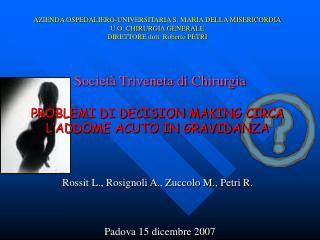 AZIENDA OSPEDALIERO-UNIVERSITARIA S. MARIA DELLA MISERICORDIA U.O. CHIRURGIA GENERALE DIRETTORE dott. Roberto PETRI