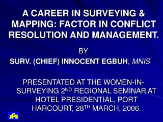 A CAREER IN SURVEYING  MAPPING: FACTOR IN CONFLICT RESOLUTION AND MANAGEMENT.