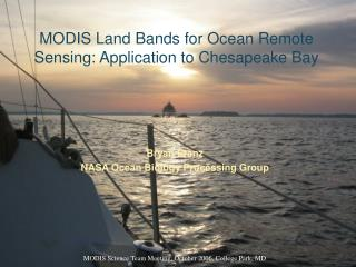 MODIS Land Bands for Ocean Remote Sensing: Application to Chesapeake Bay