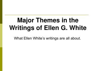Major Themes in the Writings of Ellen G. White