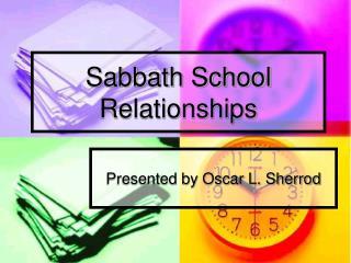 Sabbath School Relationships