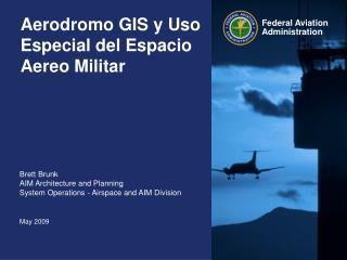 Aerodromo GIS y Uso Especial del Espacio Aereo Militar