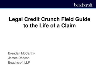 Legal Credit Crunch Field Guide to the Life of a Claim
