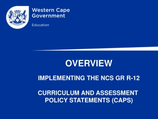 NATIONAL CURRICULUM STATEMENT Grades R-12 Curriculum and Assessment Policy Statements CAPS