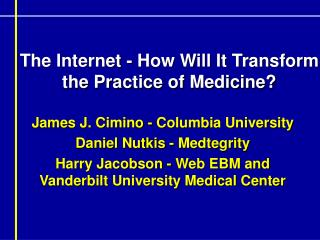 The Internet - How Will It Transform the Practice of Medicine