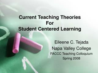 Current Teaching Theories  For  Student Centered Learning