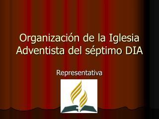 Organizaci n de la Iglesia Adventista del s ptimo DIA