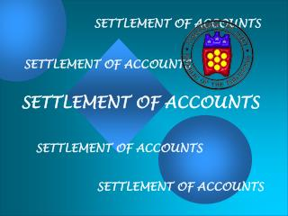 SETTLEMENT OF ACCOUNTS