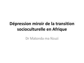 D pression miroir de la transition socioculturelle en Afrique