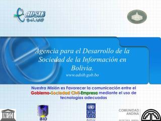 Agencia para el Desarrollo de la Sociedad de la Informaci n en Bolivia. adsib.gob.bo