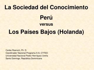La Sociedad del Conocimiento   Per    versus   Los Pa ses Bajos Holanda