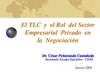 El TLC  y  el Rol  del Sector  Empresarial  Privado  en  la  Negociaci n