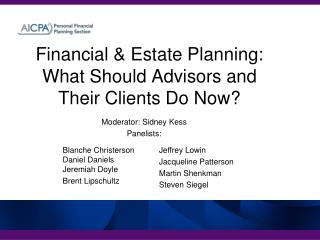 Financial  Estate Planning: What Should Advisors and Their Clients Do Now