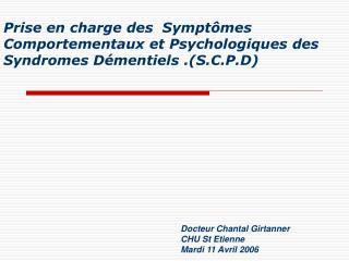 Prise en charge des  Sympt mes Comportementaux et Psychologiques des Syndromes D mentiels .S.C.P.D
