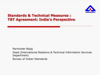 Standards  Technical Measures : TBT Agreement: India s Perspective