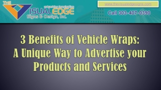 3 Benefits of Vehicle Wraps: A Unique Way to Advertise your