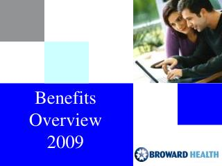 Benefits Overview  2009