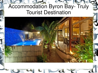 Accommodation Byron Bay- Truly Tourist Destination