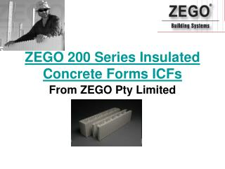 ZEGO 200 Series Insulated Concrete Forms ICFs
