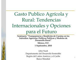 Gasto Publico Agr cola y Rural: Tendencias Internacionales y Opciones para el Futuro